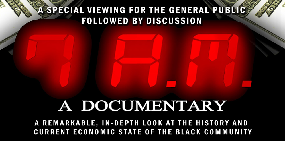 "DOCUMENTARY SCREENING AND DISCUSSION FOR ""7 AM"""
